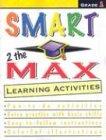 Smart 2 the Max Learning Activities: Grade 1