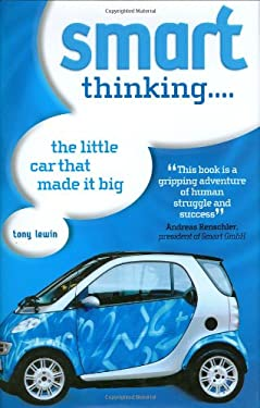 Smart Thinking: The Little Car That Made It Big 9780760319437