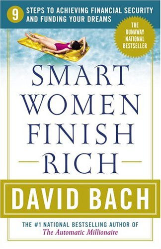 Smart Women Finish Rich: 9 Steps to Achieving Financial Security and Funding Your Dreams 9780767910293
