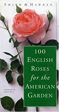 Smith & Hawken: 100 English Roses for the American Garden 9780761101857