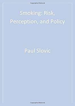 Smoking: Risk, Perception, and Policy 9780761923800