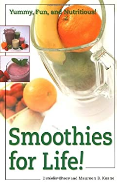 Smoothies for Life!: Yummy, Fun, and Nutritious! 9780761513407
