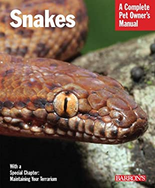 Snakes: Everything about Selection, Care, Nutrition, Behavior, and Breeding 9780764143434