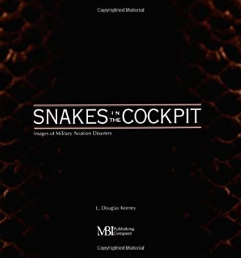 Snakes in the Cockpit: Images of Military Aviation Disasters 9780760312506