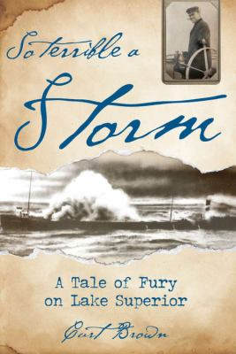So Terrible a Storm: A Tale of Fury on Lake Superior 9780760340127