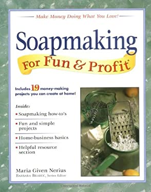 Soapmaking for Fun & Profit 9780761520429