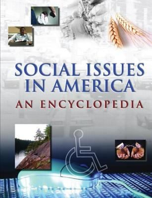 Social Issues in America: An Encyclopedia 9780765680617