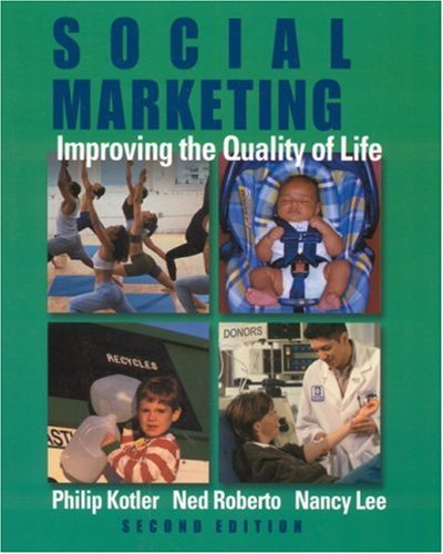 Social Marketing: Improving the Quality of Life 9780761924340