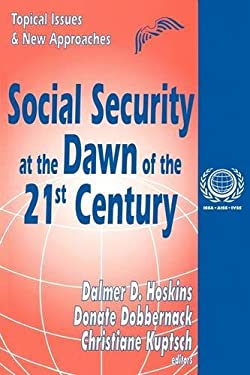 Social Security at the Dawn of the 21st Century 9780765807021