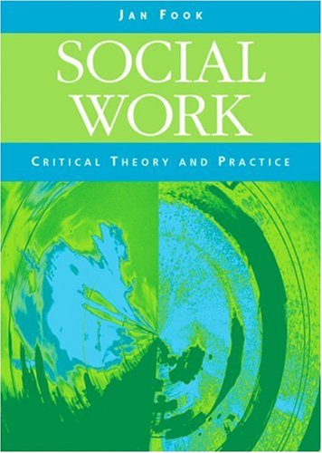 Social Work: Critical Theory and Practice 9780761972518