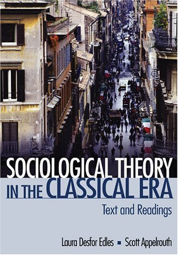 Sociological Theory in the Classical Era: Text and Readings 9780761928027