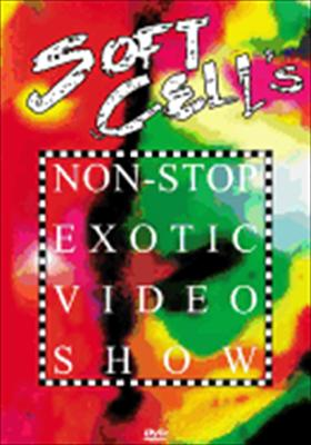 Soft Cell: Non-Stop Exotic Video Show