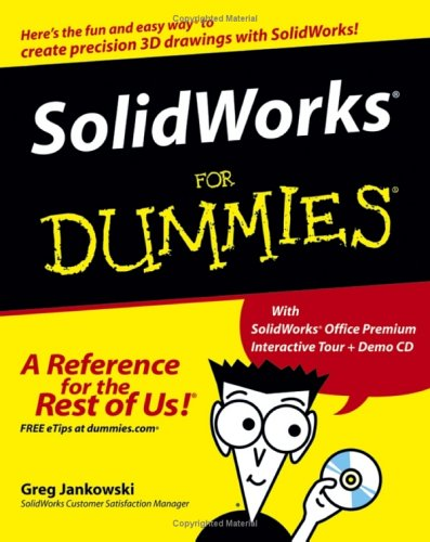 Solidworks for Dummies [With Solidworks Office Premium Interactive Tour Demo CD] 9780764595554