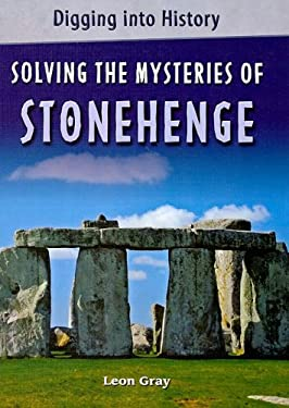 Solving the Mysteries of Stonehenge 9780761431107