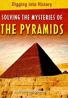 Solving the Mysteries of the Pyramids 9780761431060