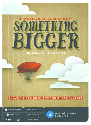 Something Bigger: Heroes of the Faith [With CDROM] 9780764479243