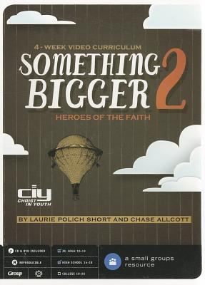 Something Bigger, Part 2: Heroes of Faith [With CDROM]