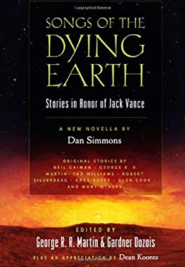 Songs of the Dying Earth: Stories in Honor of Jack Vance 9780765320865