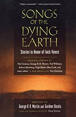 Songs of the Dying Earth: Stories in Honor of Jack Vance 9780765331090