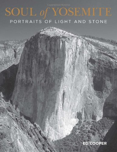 Soul of Yosemite: Portraits of Light and Stone 9780762769957