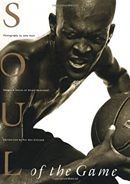 Soul of the Game: Images & Voices of Street Basketball 9780761110286