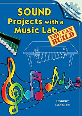 Sound Projects with a Music Lab You Can Build 9780766028098