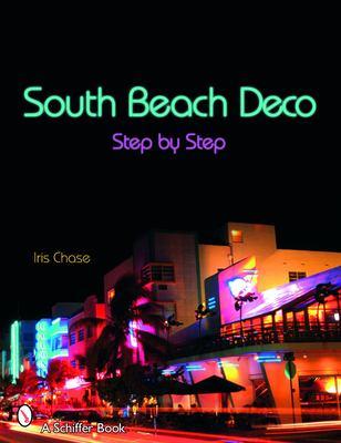 South Beach Deco: Step by Step