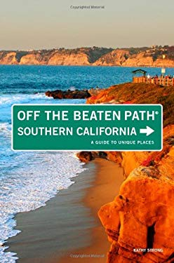Southern California Off the Beaten Path: A Guide to Unique Places 9780762764846
