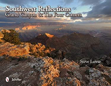 Southwest Reflections: Grand Canyon & the Four Corners 9780764340932