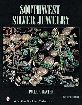 Southwest Silver Jewelry: The First Century 9780764312441