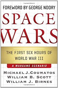Space Wars: The First Six Hours of World War III 9780765313799