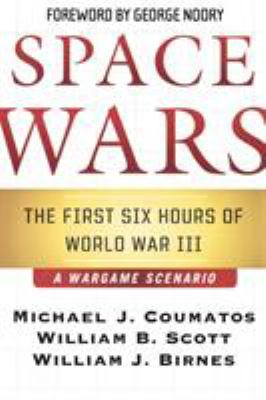 Space Wars: The First Six Hours of World War III 9780765313829