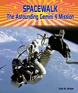 Spacewalk: The Astounding Gemini 4 Mission 9780766040755