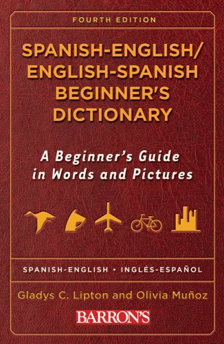 Spanish-English/English-Spanish Beginner's Dictionary: A Beginner's Guide in Words and Pictures 9780764139680