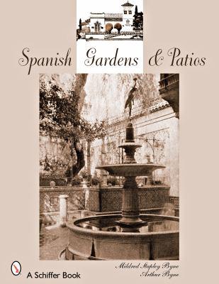 Spanish Gardens & Patios 9780764328343