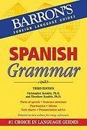Spanish Grammar: Beginner, Intermediate, and Advanced Levels 9780764146077