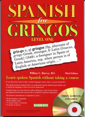Spanish for Gringos, Level 1: Shortcuts, Tips, and Secrets to Successful Learning [With 3 CDs (Audio)] 9780764194603