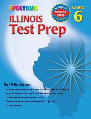 Spectrum Illinois Test Prep: Grade 6 9780769634869