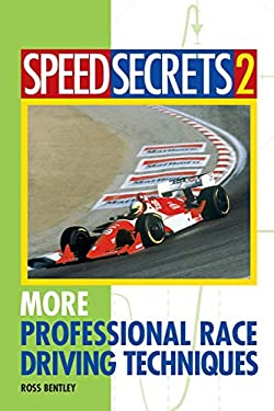 Speed Secrets 2: More Professional Race Driving Techniques 9780760315101