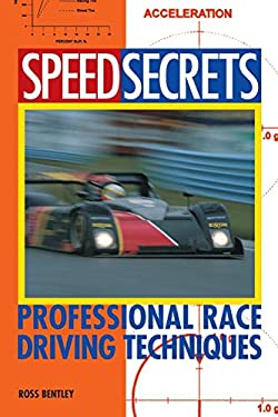 Speed Secrets: Professional Race Driving Techniques 9780760305188