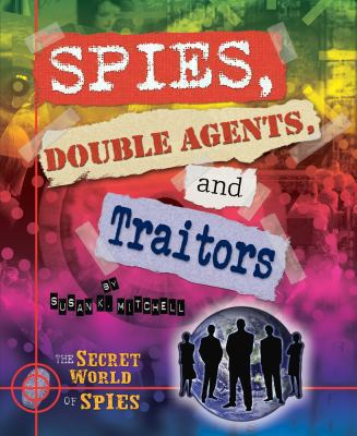 Spies, Double Agents, and Traitors 9780766037113