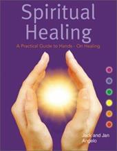 Spiritual Healing: A Practical Guide to Hands-On Healing 2933446