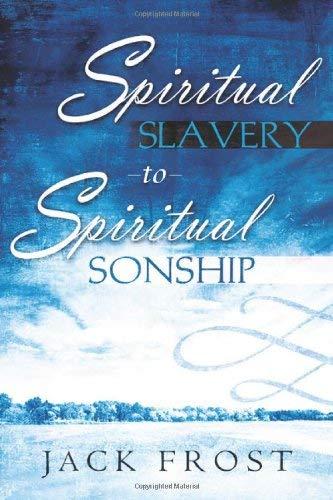 Spiritual Slavery to Spiritual Sonship 9780768423853