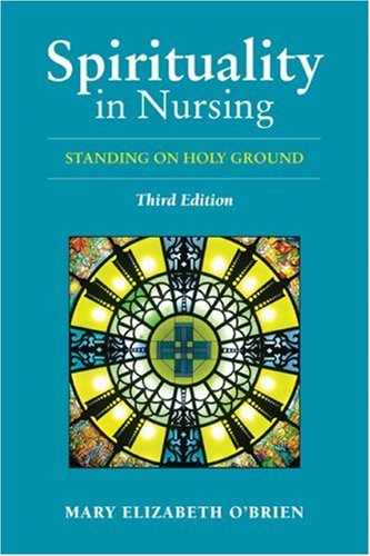 Spirituality in Nursing: Standing on Holy Ground 9780763746483