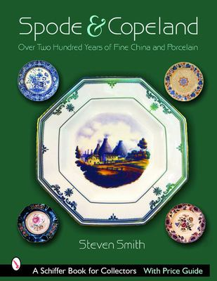 Spode & Copeland: Over Two Hundred Years of Fine China and Porcelain 9780764321733