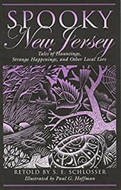 Spooky New Jersey: Tales of Hauntings, Strange Happenings, and Other Local Lore 2915822