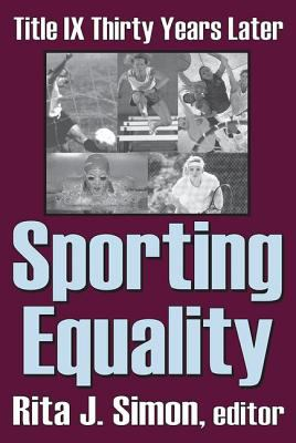 Sporting Equality: Title IX Thirty Years Later 9780765808486