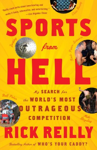 Sports from Hell: My Search for the World's Most Outrageous Competition 9780767919708