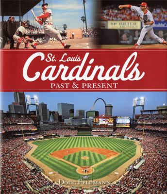 St. Louis Cardinals Past & Present 9780760335284