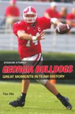 Stadium Stories: Georgia Bulldogs 9780762740215